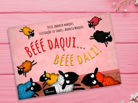 """Dica de Livro Infantil: """"Bééé Daqui... Bééé Dali!"""", de Andreia Marques"""