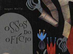 """Livros Infantis de Terror: """"Ossos do Ofício"""", de Roger Mello"""