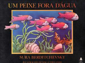 """Dica de Livro Infantil: """"Um Peixe Fora D'água"""", de Sura Berditchevsky"""