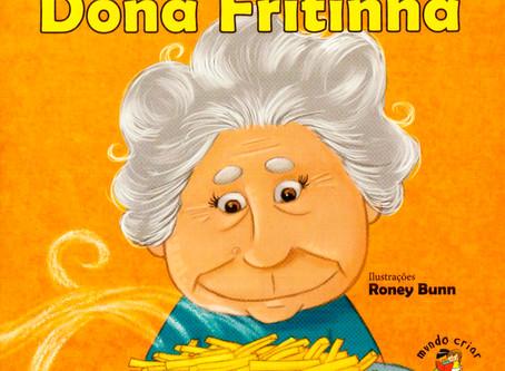 """Dica de Livro Infantil: """"Dona Fritinha"""", de Fátima Denise"""