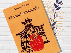 """Livro Infantil Antigo (1985): """"O Tonel Encantando"""", de Béatrice Tanaka"""