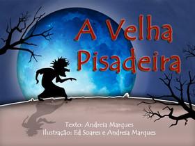 """Dica de Livro Infantil: """"A Velha Pisadeira"""", de Andreia Marques"""