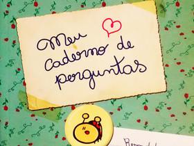 """Dica de Livro: """"Meu Caderno de Perguntas"""", de Ana Cristina Rodrigues e Estevão Ribeiro"""