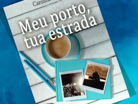 """O amor como rota em """"Meu Porto, Tua Estrada"""", de Caroline Costa"""