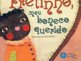 """Dica de Livro Infantil: """"Pretinho, Meu Boneco Querido"""", de Maria Cristina Furtado"""