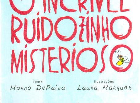 """Dica de Livro Infantil: """"O Incrível Ruidozinho Misterioso"""", de Marco DePaiva"""
