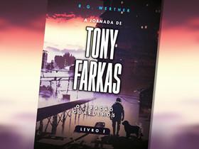 """Dica de Livro: """"A Jornada de Tony Farkas - Operação Guarulhos"""", de R. G. Werther"""