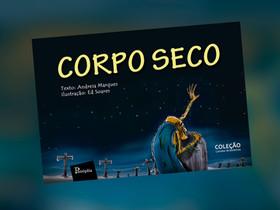 "Dica de Livro Infantil: ""Corpo Seco"", de Andreia Marques"