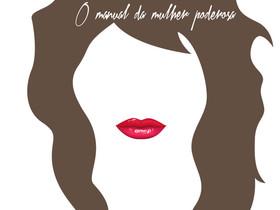 """Dica de Livro: """"Papo Cabeça - O Manual da Mulher Poderosa"""", de Alessandra Benete"""