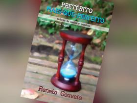 """Dica de Livro: """"Pretérito Mais-que-perfeito"""", de Renato Gouveia"""