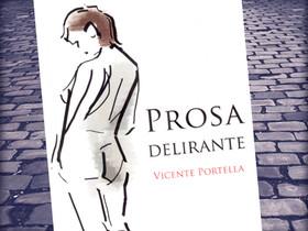 """Dica de Livro: """"Prosa Delirante"""", de Vicente Portella"""
