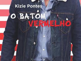 """Dica de Livro: """"O Batom Vermelho"""", de Kizie Pontes"""