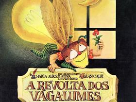 """Livros Infantis Antigos (1977): """"A Revolta dos Vaga-lumes"""", de Maria Alice do Nascimento e"""