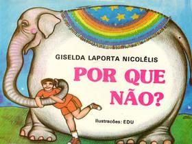 """Livro Infantil Antigo (1985): """"Por que Não?"""", de Giselda Laporta Nicolélis"""