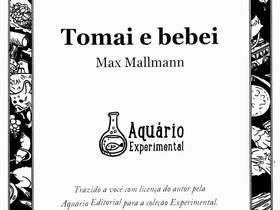 """Dica de Livro: """"Tomai e Bebei"""", de Max Mallmann"""