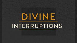 Divine Interuptions