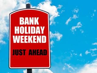 Bank Holiday Weekend Ahead