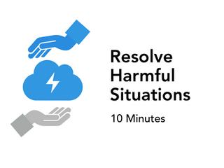 A Framework For Handling Harmful Situations