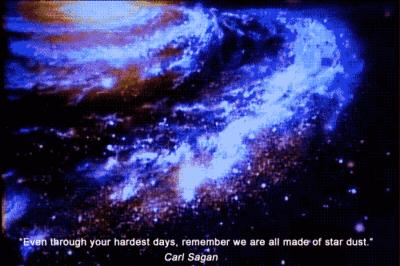 We are made of stars - Carl Sagan