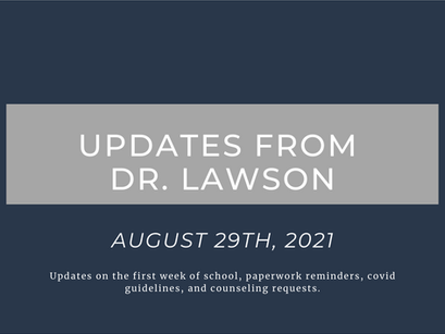 Updates From Dr. Lawson: August 29th, 2021
