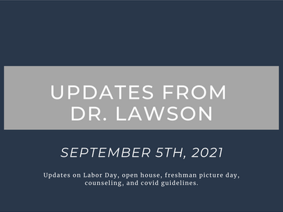 Updates From Dr. Lawson: September 5th, 2021