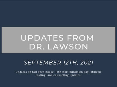Updates From Dr. Lawson: September 12th, 2021
