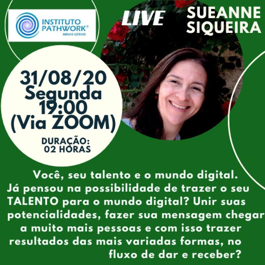 LIVE SUEANNE SIQUEIRA - Você, seu talento, e o mundo digital