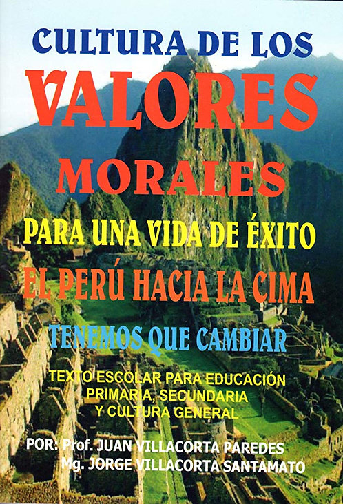 Cultura de los Valores Morales para una vida de éxito. Portada. Autores: Juan Villacorta Paredes, Jorge Villacorta Santamato