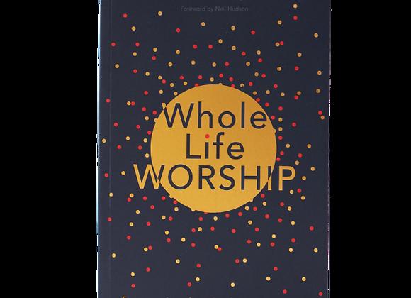 Whole Life Worship Book