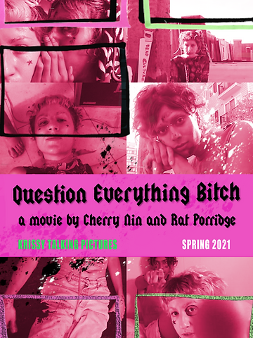 QUESTION EVERYTHING BITCH poster3.png