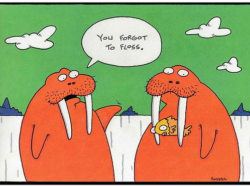 You Forgot to Floss!