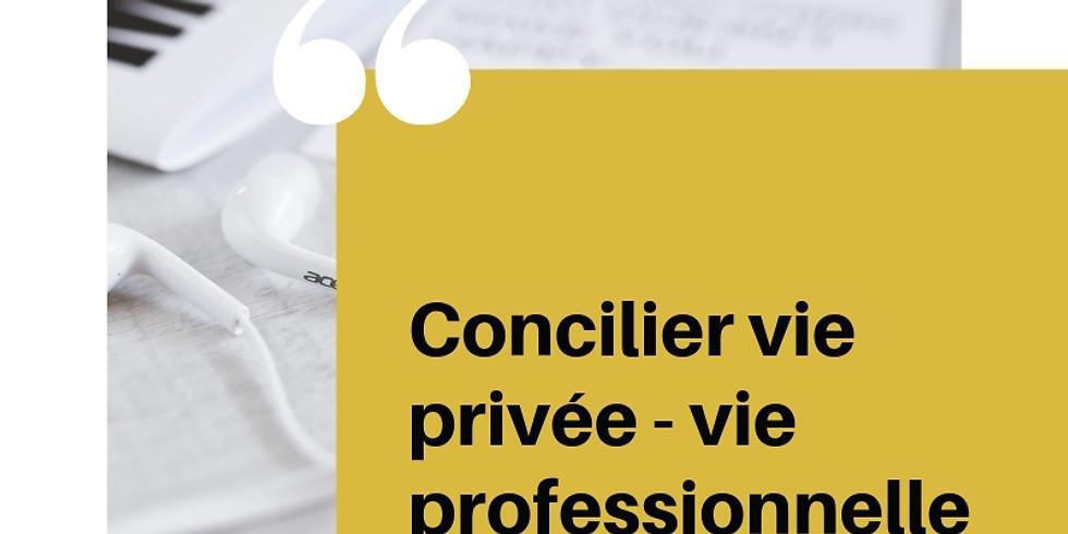 ATELIER : Concilier Vie Privée et Vie Professionnelle