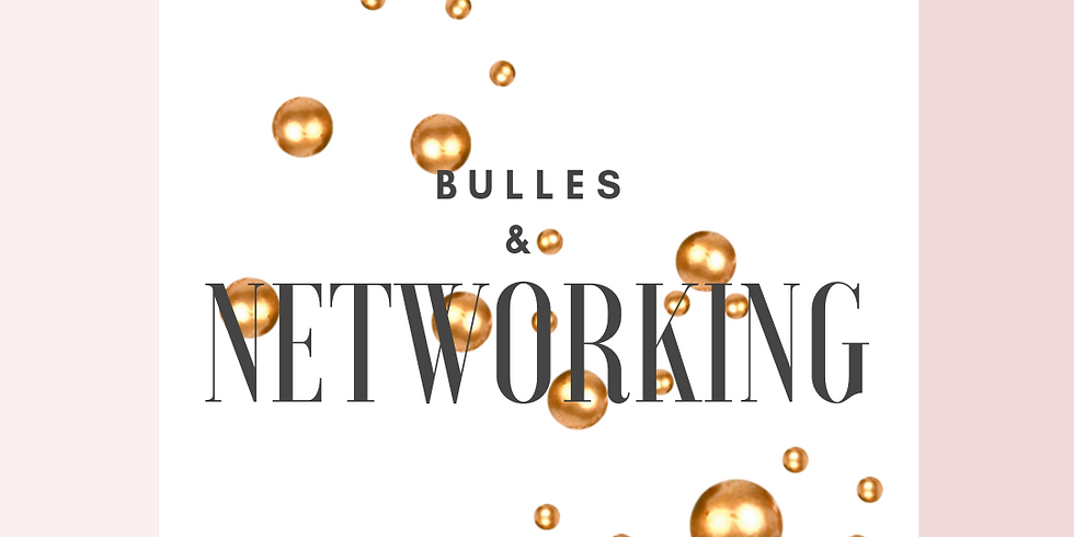 BULLE & NETWORKING