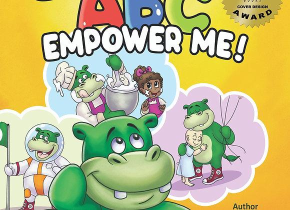 ABC Empower Me: Inspiring Alphabet Book