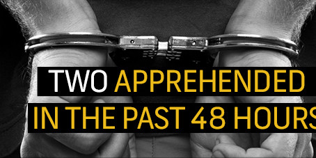 Two suspects apprehended over the past 48 hours