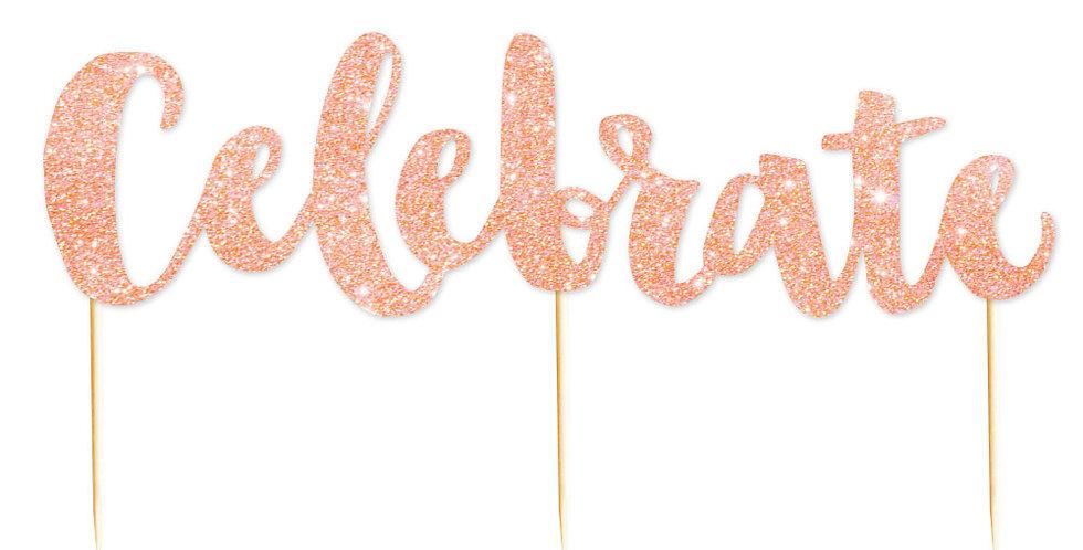 Celebrate Glitter Cake Topper  Rose Gold - 1 Pce