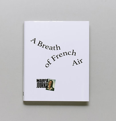 MARFA JOURNAL: A Breath of French Air
