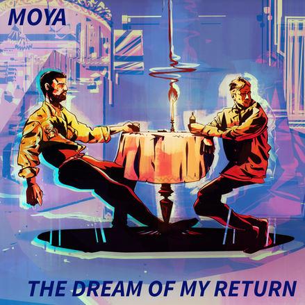Editorial on Moya's 'The Dream of My Return'