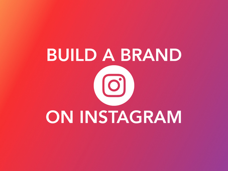 How to: Basics to Building a Brand on Instagram
