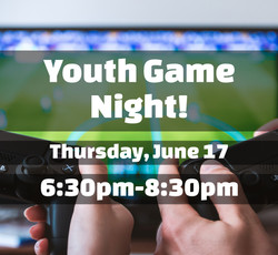 Youth Game Night - Thursday, June 17 6:30-8:30pm