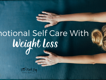 Emotional Self Care with Weight Loss