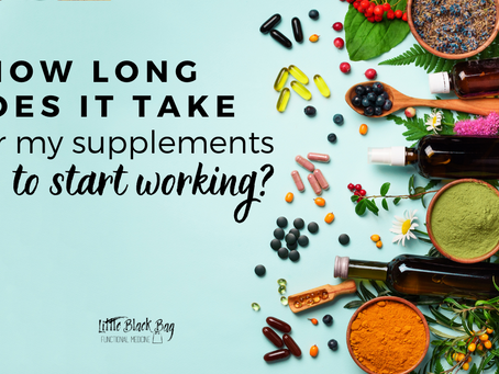 How long does it take for supplements to start working?