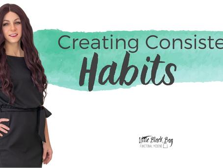 Creating Consistent Habits