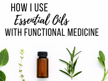 How I Use Essential Oils In My Practice