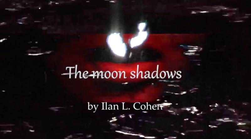 The Moon Shadows