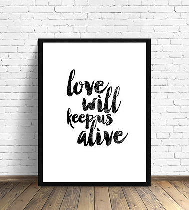 Love will keep us alive / Desde 20.000
