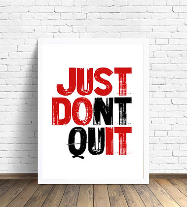 Just don't quit / Desde 23.000 c/u
