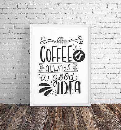 Coffee is always a good idea / Desde 25.000