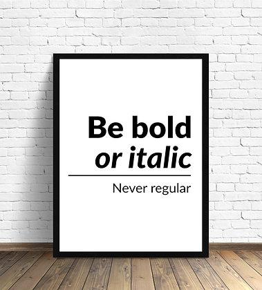 Be bold / Desde 23.000 c/u
