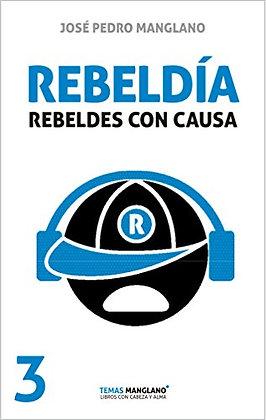 Rebeldía: rebeldes con causa